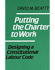 Putting the Charter to Work: Designing a Constitutional Labour Code