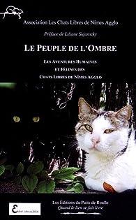 Le peuple de l'ombre : Les aventures humaines et félines des Chats libres de Nîmes agglo par  Chats Libres de Nîmes Agglo