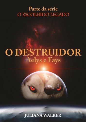 O Destruidor- Aelys e Fays Nova edição revisada (O Escolhido) (Portuguese Edition)
