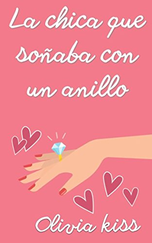La chica que soñaba con un anillo (Chicas Magazine, Band 1)