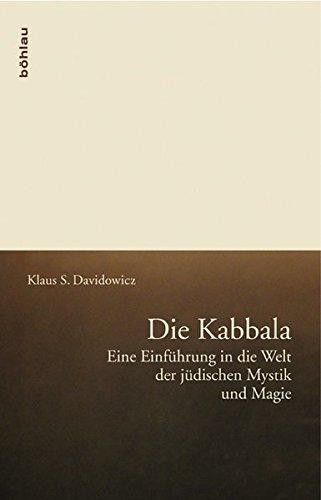 Die Kabbala: Eine Einführung in die Welt der jüdischen Mystik und Magie Taschenbuch – 29. April 2009 Klaus S. Davidowicz Böhlau 3205783360 Judentum