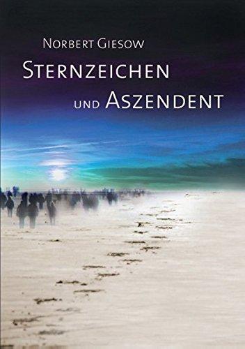 Sternzeichen und Aszendent Taschenbuch – 30. Januar 2015 Norbert Giesow Books on Demand 3734759595 Astrology - General