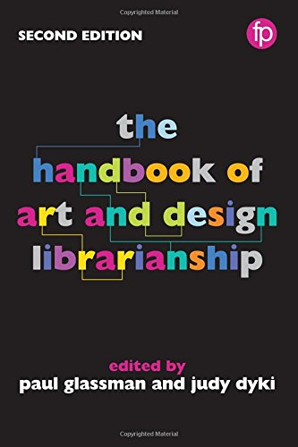 The Handbook of Art and Design Librarianship, 2nd Edition by Facet Publishing