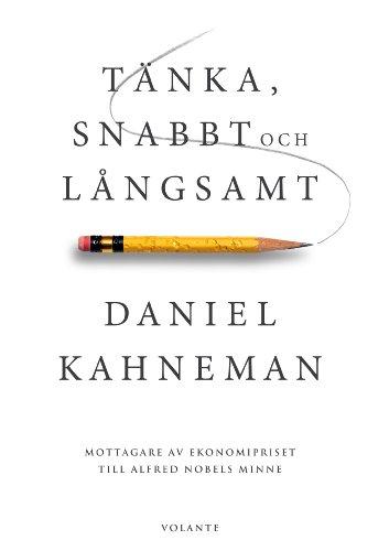 Daniel Kahneman - Tänka, snabbt och långsamt (Swedish Edition)