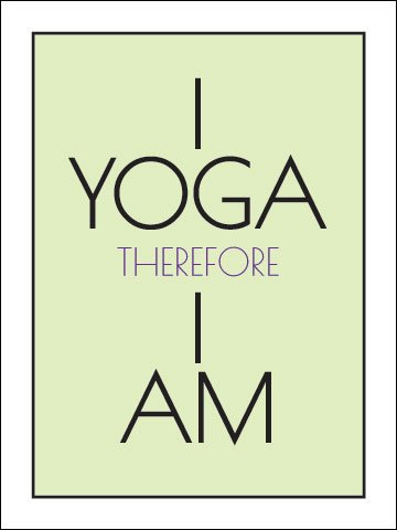 Amazon.com : I Yoga Therefore I Am 18