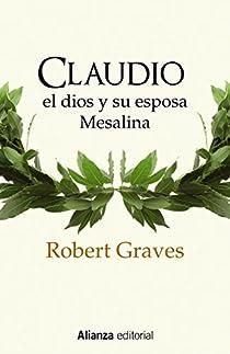 Claudio el dios y su esposa Mesalina par Graves