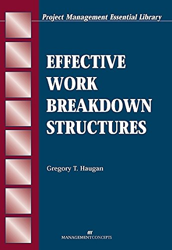 Effective Work Breakdown Structures (The Project Management Essential Ibrary Series)