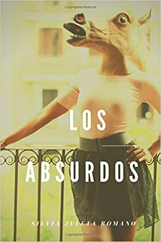 Los absurdos (Spanish Edition): Silvia Zuleta Romano ...