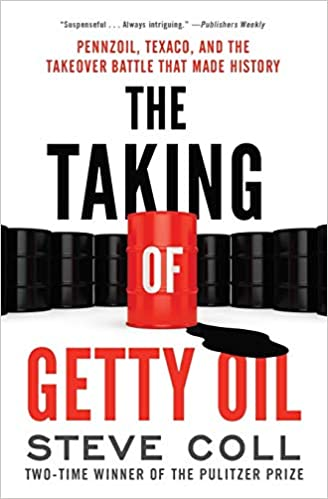 The Taking of Getty Oil: Pennzoil, Texaco, and the Takeover Battle