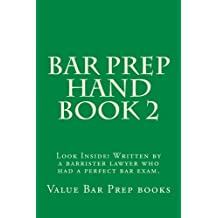 Bar Prep Hand Book 2: Look Inside! Written by a barrister lawyer who had a perfect bar exam.