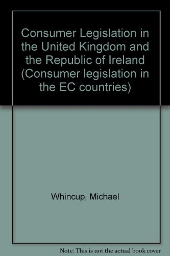 Consumer Legislation in the United Kingdom and the Republic of Ireland (Consumer legislation in the EC countries)