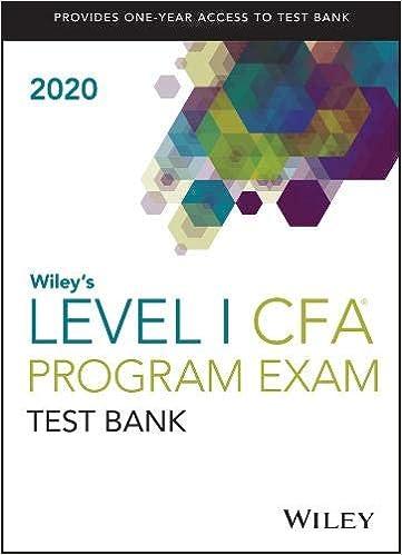 Wiley's Level I CFA Program Test Bank 2020