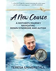 A New Course: A Mother's Journey Navigating Down Syndrome and Autism