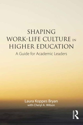 Shaping Work-Life Culture in Higher Education: A Guide for Academic Leaders