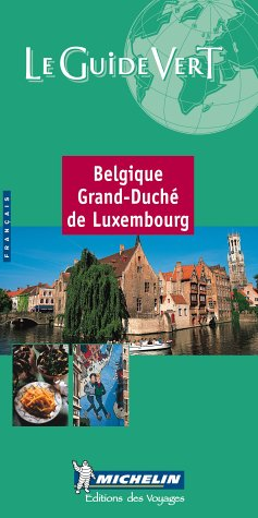 Michelin the Green Guide Belgique Luxembourg (French)