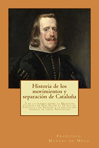 Historia de los movimientos y separación de Cataluña: Y de la guerra entre la Majestad