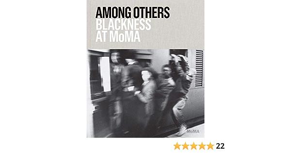 Among Others: Blackness at MoMA: Amazon.es: Mabel O ...