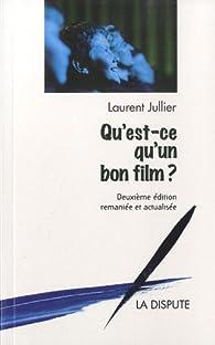 Qu'est-ce qu'un bon film ? par Laurent Jullier