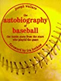 The Autobiography of Baseball, Joseph E. Wallace, 0810919257