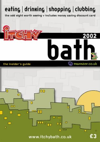 Itchy Insider's Guide to Bath 2002 (Itchy City Guides)