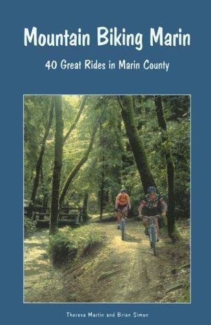 Mountain Biking Marin: 40 Great Rides in Marin (Epic Mountain Bike)