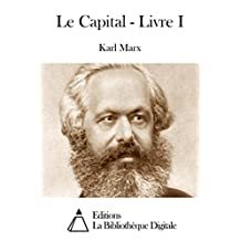 Le Capital - Livre I (French Edition)