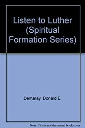Listen to Luther (Spiritual Formation Series)