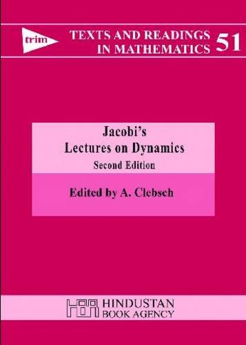 Jacobi's Lectures on Dynamics (Texts and Readings in Mathematics)