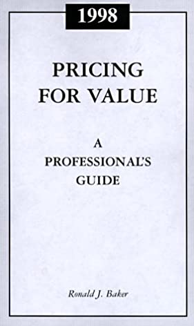 the professional s guide to value pricing 1999 ronald baker rh amazon com Photography Pricing Guide PDF Pricing Question