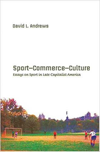 Sportcommerceculture Essays On Sport In Late Capitalist America  Sportcommerceculture Essays On Sport In Late Capitalist America Popular  Culture And Everyday Life David L Andrews  Amazoncom  Books Thesis Statement Essays also Thesis Statement For Comparison Essay  Writing Service Specializing