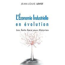 Economie Industrielle En Evolution: les Faits Face Aux Theories