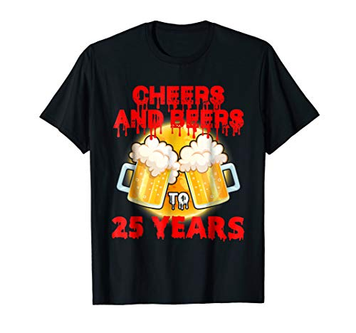 Cheers And Beers To 25 Years - Halloween T-Shirt -