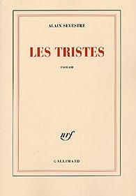 Les tristes par Alain Sevestre