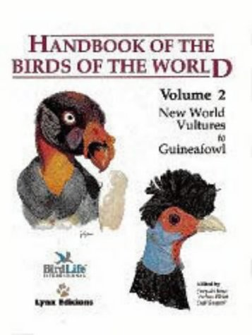 Handbook of the Birds of the World. Vol.2: New World Vultures to Guineafowl