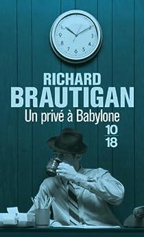 Un privé à Babylone par Brautigan