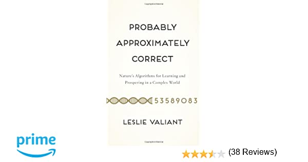 Probably Approximately Correct: Nature's Algorithms for Learning ...