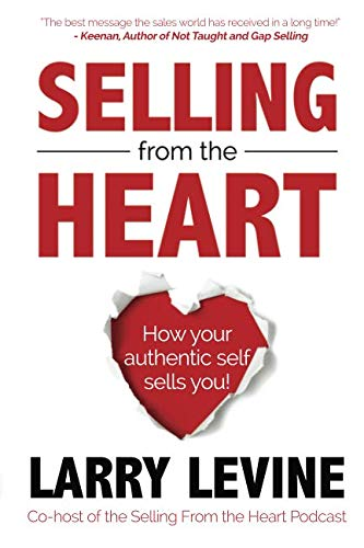 - Selling From The Heart: How Your Authentic Self Sells You!