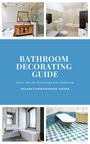 Bathroom decorating guide (DecorationInTheHouse Guides Book ...