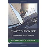 CHART YOUR COURSE: 52 Weekly Journaling Challenges with Rabbi Daniel & Susan Lapin