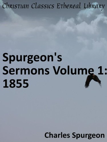 Classic Spurgeon Sermons, Volume 3: 56 Sermons from 1857