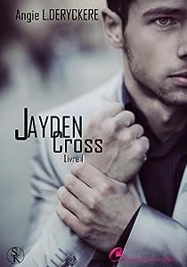 Jayden Cross, tome 1 par Deryckere