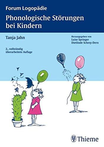 Phonologische Störungen bei Kindern: Diagnostik und Therapie (Forum Logopädie)