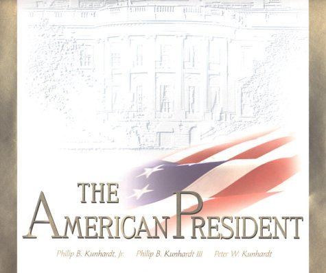 Download The American President: The Human Drama of Our Nation's Highest Office PDF