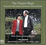The Deeper Magic: Music From 20th Century America for Violin & Viola