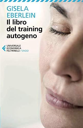 Il libro del training autogeno (Italian Edition)
