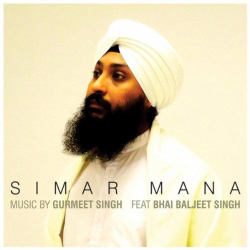 com: Simar Mana: Gurmeet Singh feat. Bhai Baljeet Singh: MP3 Downloads