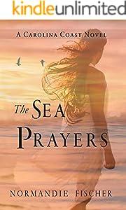 The Sea Prayers: A Carolina Coast Novel (Carolina Coast Stories Book 5)