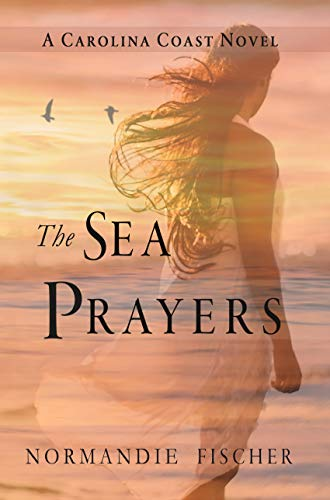 The Sea Prayers: A Carolina Coast Novel (Carolina Coast Stories Book 5)