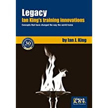 Legacy - Ian King's training innovations: Concepts that have changed the way the world trains