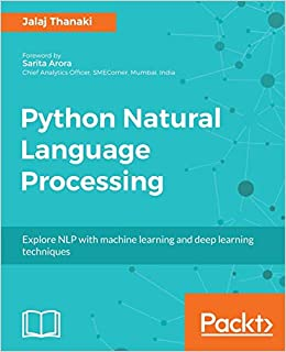 Python Natural Language Processing: Advanced machine learning and